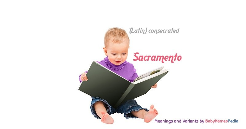Meaning of the name Sacramento