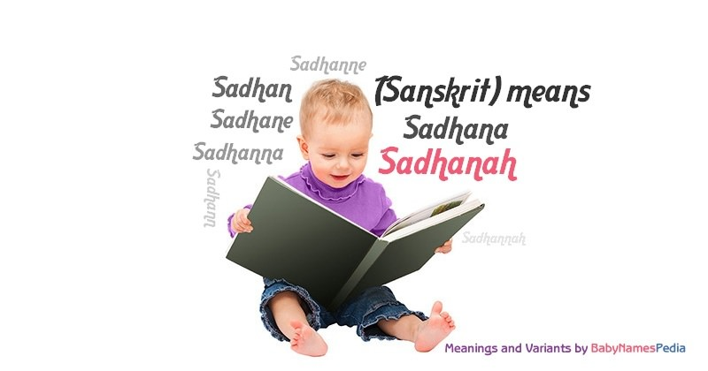 Meaning of the name Sadhanah