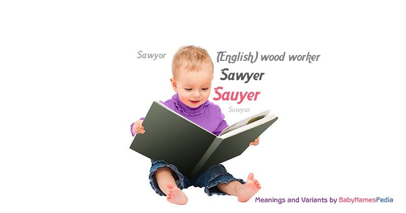 Meaning of the name Sauyer