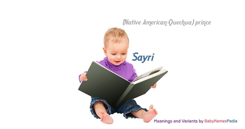 Meaning of the name Sayri