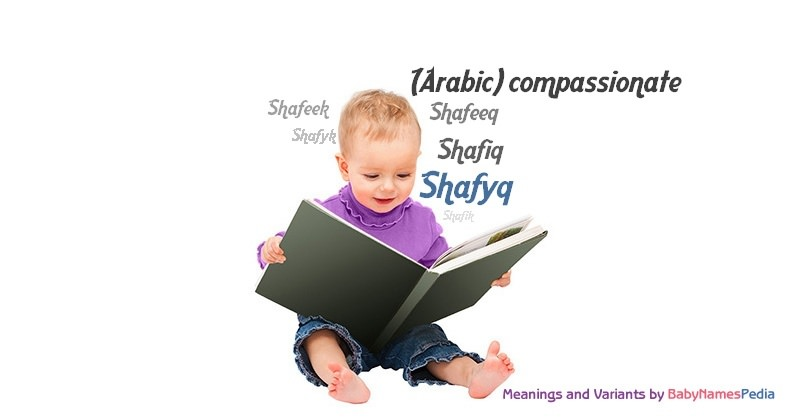Meaning of the name Shafyq
