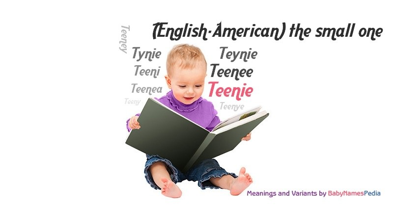 Meaning of the name Teenie