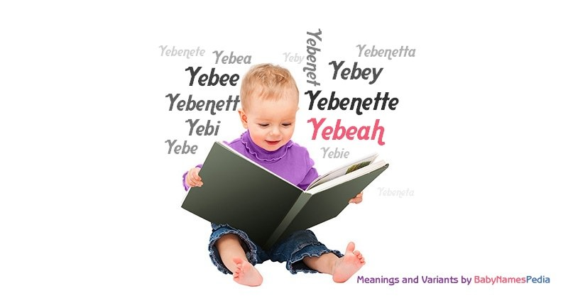 Meaning of the name Yebeah