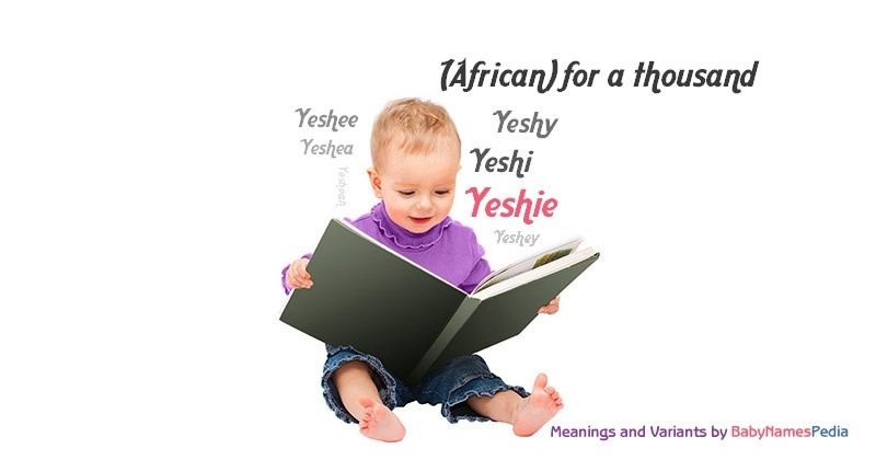 Meaning of the name Yeshie
