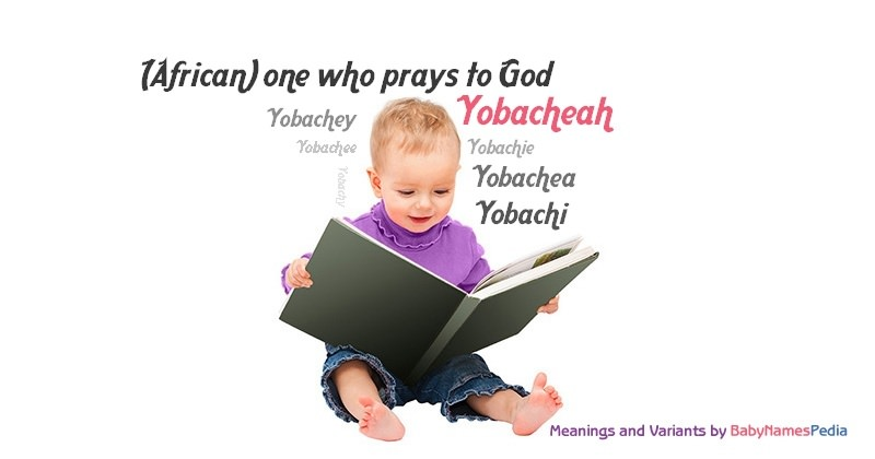 Meaning of the name Yobacheah