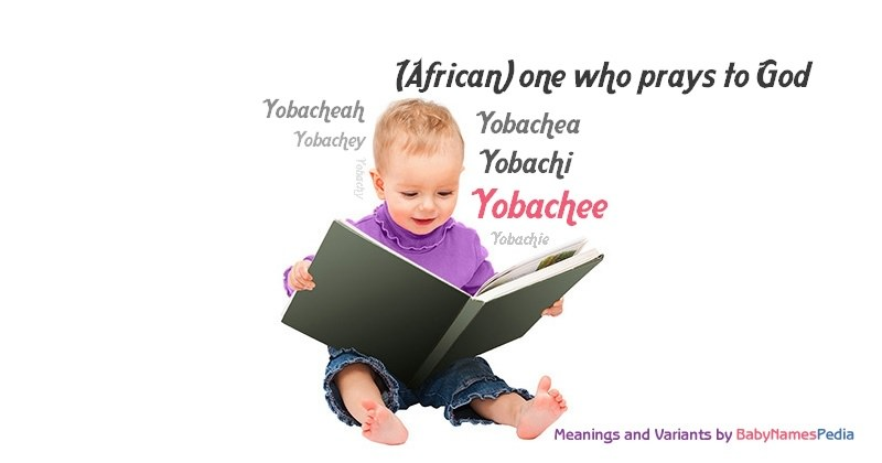 Meaning of the name Yobachee